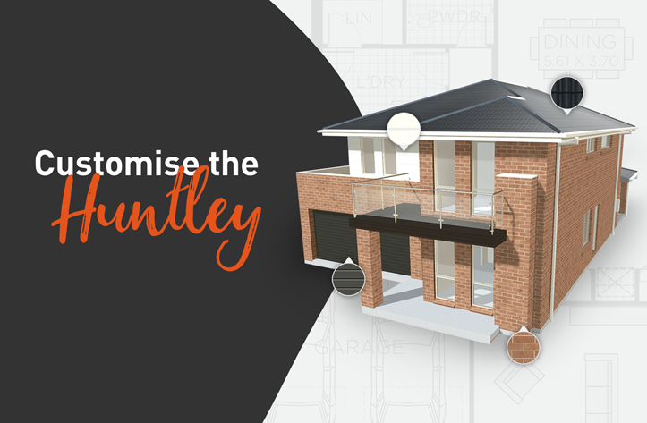Customise the Huntley Home Design